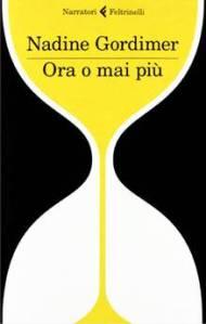 LIBRO DEL GIORNO: NADINE GORDIMER, ORA O MAI PIU'