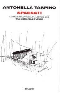 LIBRO DEL GIORNO: SPAESATI TRA MEMORIE E LUOGHI D'ITALIA