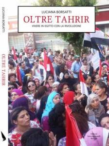 Libro del giorno: Oltre Tahrir, in Egitto in mezzo al guado