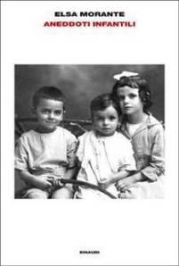 Libro del giorno: Elsa Morante, Aneddoti Infantili